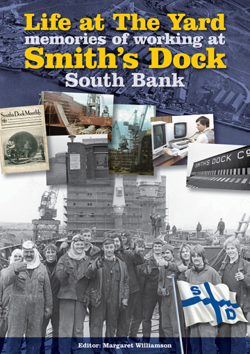Life at the Yard: working at Smith's Dock, South Bank cover